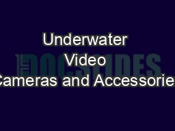 Underwater Video Cameras and Accessories PDF document - DocSlides
