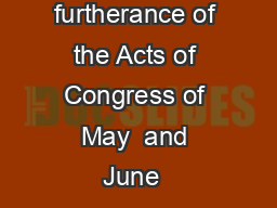Distributed in furtherance of the Acts of Congress of May  and June