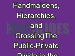 Handmaidens, Hierarchies, and CrossingThe Public-Private Divide in the