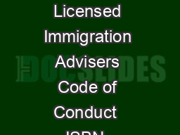 Immigration Advisers Authority Licensed Immigration Advisers Code of Conduct  ISBN  ONLINE www