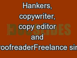Charlie Hankers, copywriter, copy editor and proofreaderFreelance sinc