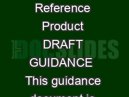 Scientific Considerations in Demonstrating Biosimilarity to a Reference Product DRAFT GUIDANCE  This guidance document is being di stributed for comment purposes only