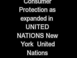 Department of Economic and Social Affairs United Nations Guidelines for Consumer Protection as expanded in  UNITED NATIONS New York  United Nations guidelines for consumer protection as expanded in  I PowerPoint PPT Presentation