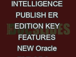 ORACLE DATA SHEET ORACLE S PRIMAVERA CONTRACT MANAGEMENT BUSINESS INTELLIGENCE PUBLISH ER EDITION KEY FEATURES NEW Oracle BI Publisher NEW UPK Support NEW Technology Enhancements NEW Web Services Powe