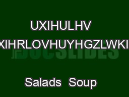 To Start  On the Side                                                        UXIHULHV  RVVHGLQZKLWHWUXIHRLOVHUYHGZLWKIUHVKJDUOLFDLROL                Salads  Soup                                  Sandw