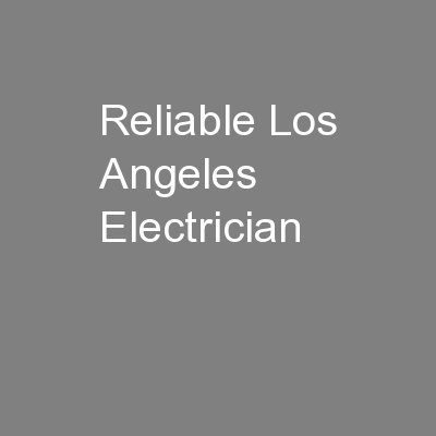 Reliable Los Angeles Electrician