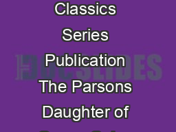 The Parsons Daughter of Oxney Colne by Anthony Trollope An Electronic Classics Series Publication The Parsons Daughter of Oxney Colne by Anthony Trollope is a publication of The Electronic Classics Se