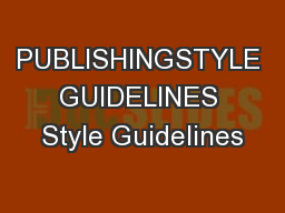 PUBLISHINGSTYLE GUIDELINES Style Guidelines