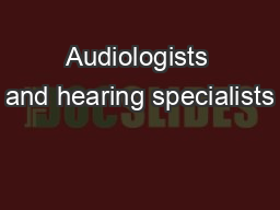 Audiologists and hearing specialists PowerPoint PPT Presentation