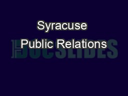 Syracuse Public Relations PowerPoint PPT Presentation
