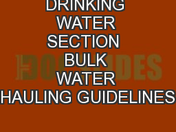 DRINKING WATER SECTION  BULK WATER HAULING GUIDELINES