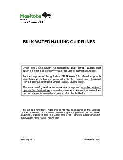 The Public Health Act Bulk Water Haulers must For the purposes of this