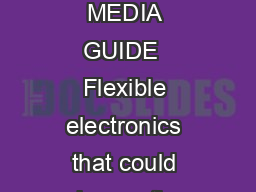 Discover SCIENCE FOR THE CURIOU MEDIA GUIDE  Flexible electronics that could change the shape of medicine forever p
