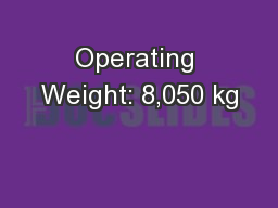 Operating Weight: 8,050 kg