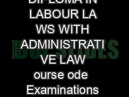 APPENDIX II TIME TABLE MAY  DIPLOMA IN LABOUR LA WS WITH ADMINISTRATI VE LAW ourse ode  Examinations will be held from