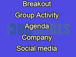 Social Media Workshop Reviewing Examples Setting the Social Media Strategy Breakout Group Activity Agenda Company Social media agency providing education training management and strategy best practice