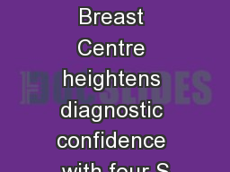 Thirlestaine Breast Centre heightens diagnostic confidence with four S