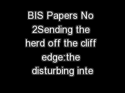 BIS Papers No 2Sending the herd off the cliff edge:the disturbing inte