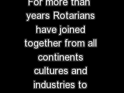 ROTA YS AR EAS OF OCUS ROTA YS AR EAS OF OCUS For more than  years Rotarians have joined together from all continents cultures and industries to take action in our communities and around the world