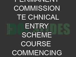 INDIAN ARMY PERMANENT COMMISSION  TE CHNICAL ENTRY SCHEME COURSE  COMMENCING FROM J UL