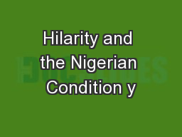 Hilarity and the Nigerian Condition y