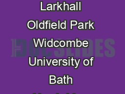 Bath City Zone Batheaston Bathampton Bathwick Lansdown Fairfield Park Larkhall Oldfield Park Widcombe University of Bath Newbridge Weston Lower Weston Weston Park Twerton East Twerton The Oval Whitewa