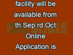 HOW TO APPLY Online Application facility will be available from  th Sep rd Oct  Online Application is mandatory for STA B Asstt