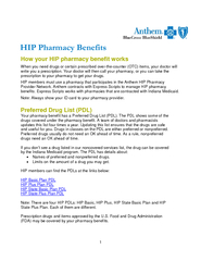 How your HIP pharmacy benefit worksWhen you need drugs or certain pres