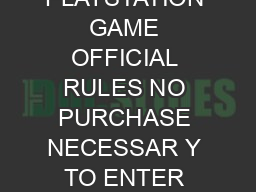 TACO BELL AND PLAYSTATION GAME OFFICIAL RULES NO PURCHASE NECESSAR Y TO ENTER WIN OR CLAIM A PRIZE