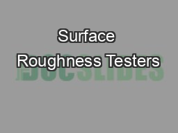 Surface Roughness Testers PDF document - DocSlides