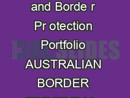 The future of border protection mmigration and Borde r Pr otection Portfolio AUSTRALIAN BORDER FORCE Table of Contents Message from the Minister