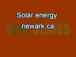 Solar energy newark ca PDF document - DocSlides