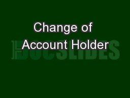 Change of Account Holder