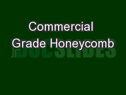 Commercial Grade Honeycomb