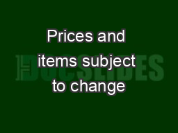 Prices and items subject to change