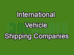 International Vehicle Shipping Companies PDF document - DocSlides