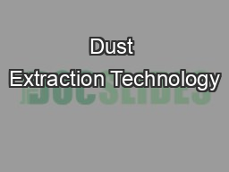 Dust Extraction Technology
