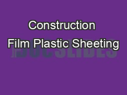 Construction Film Plastic Sheeting PDF document - DocSlides