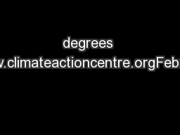 degrees hotterwww.climateactioncentre.orgFebruary 2011
