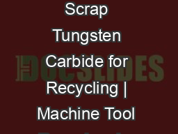 Buyers of Scrap Tungsten Carbide for Recycling | Machine Tool Recyclers Inc