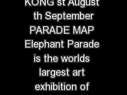 ELEPHANT PARADE HONG KONG st August   th September  PARADE MAP Elephant Parade is the worlds largest art exhibition of decorated elephant statues