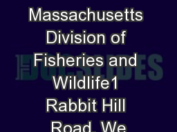 Massachusetts Division of Fisheries and Wildlife1 Rabbit Hill Road, We