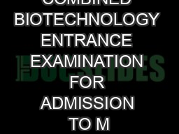 COMBINED BIOTECHNOLOGY ENTRANCE EXAMINATION FOR ADMISSION TO M