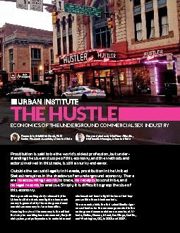 ECONOMICS OF THE UNDERGROUND COMMERCIAL SEX INDUSTRYTHE HUSTLEBut a gr