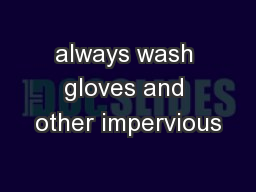 always wash gloves and other impervious