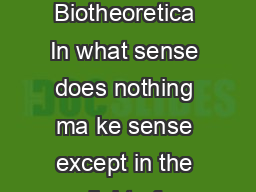 To appear in Acta Biotheoretica In what sense does nothing ma ke sense except in the light of evolution Paul E PowerPoint PPT Presentation