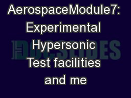 NPTEL AerospaceModule7: Experimental Hypersonic Test facilities and me