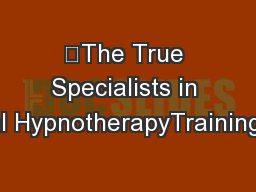 """""""The True Specialists in Clinical HypnotherapyTraining""""First"""