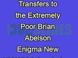 argeting Direct Cash Transfers to the Extremely Poor Brian Abelson Enigma New York NY USA brianabelsongmail