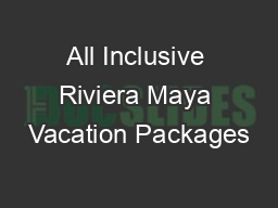All Inclusive Riviera Maya Vacation Packages